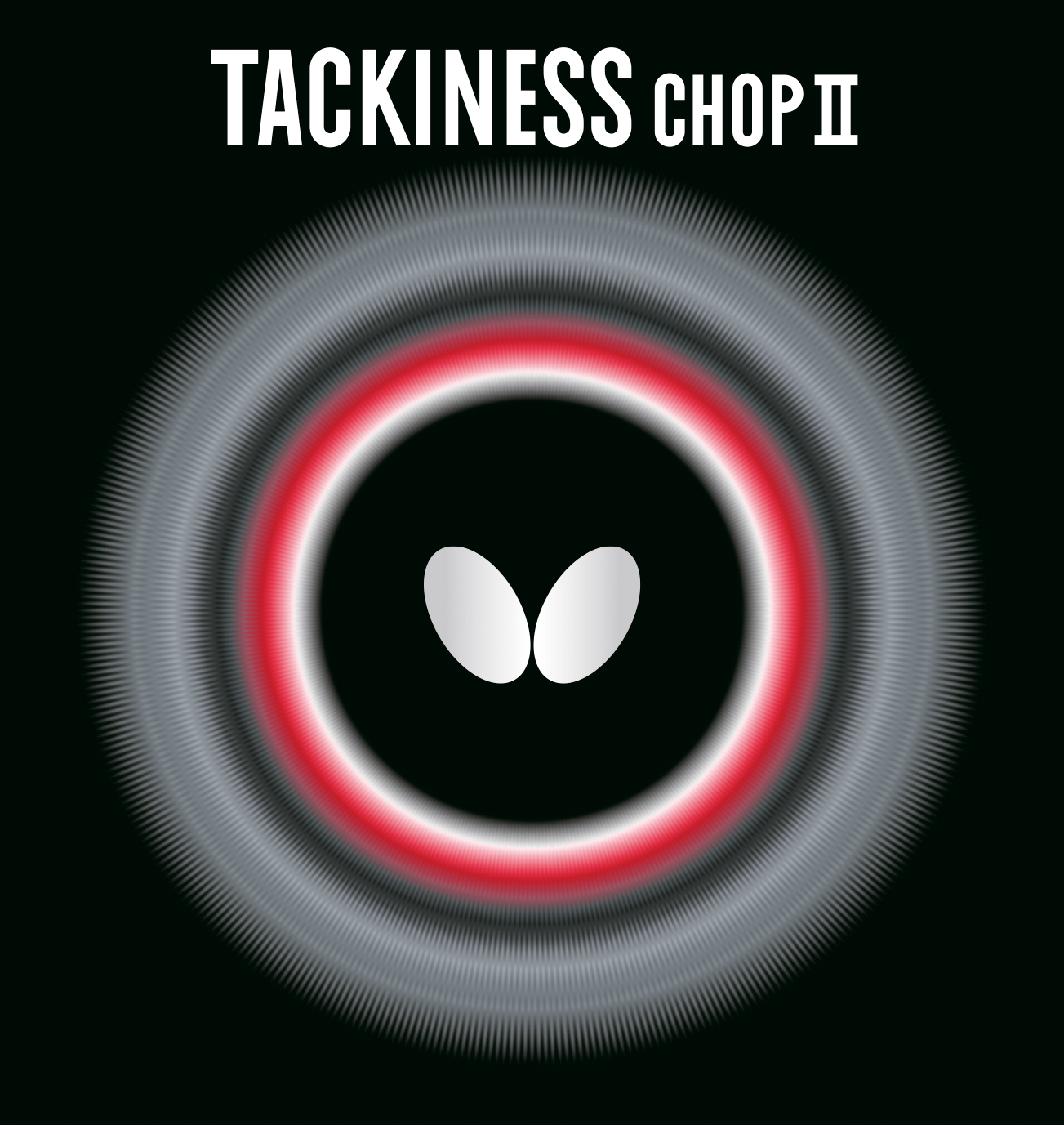 BUTTERFLY -Tackiness Chop II
